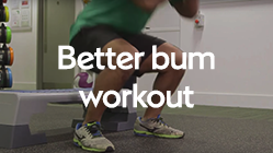 Play video: Better Bum Workouts