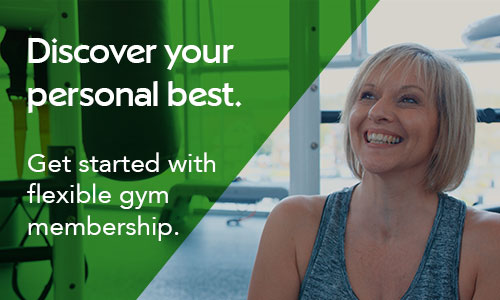 Discover your personal best. Flexible gym memberships.