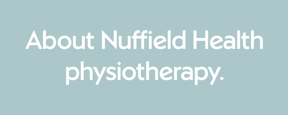 Click to here to find out more about physiotherapy at Nuffield Health